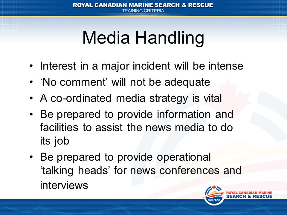 Media Handling Interest in a major incident will be intense