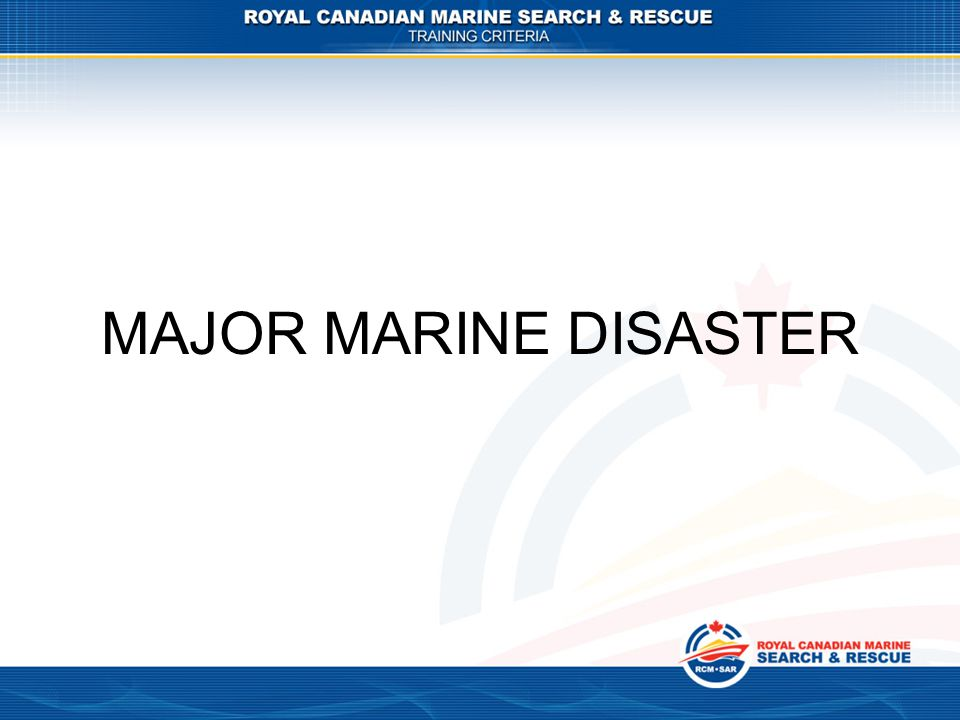 MAJOR MARINE DISASTER