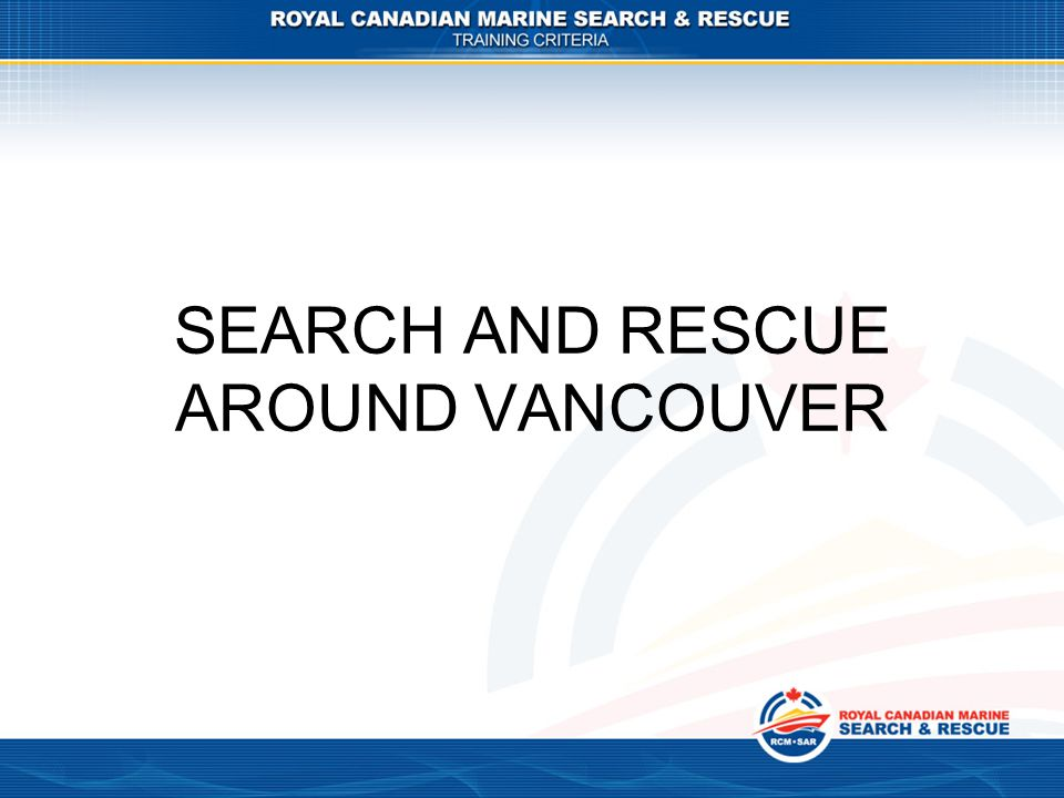 SEARCH AND RESCUE AROUND VANCOUVER