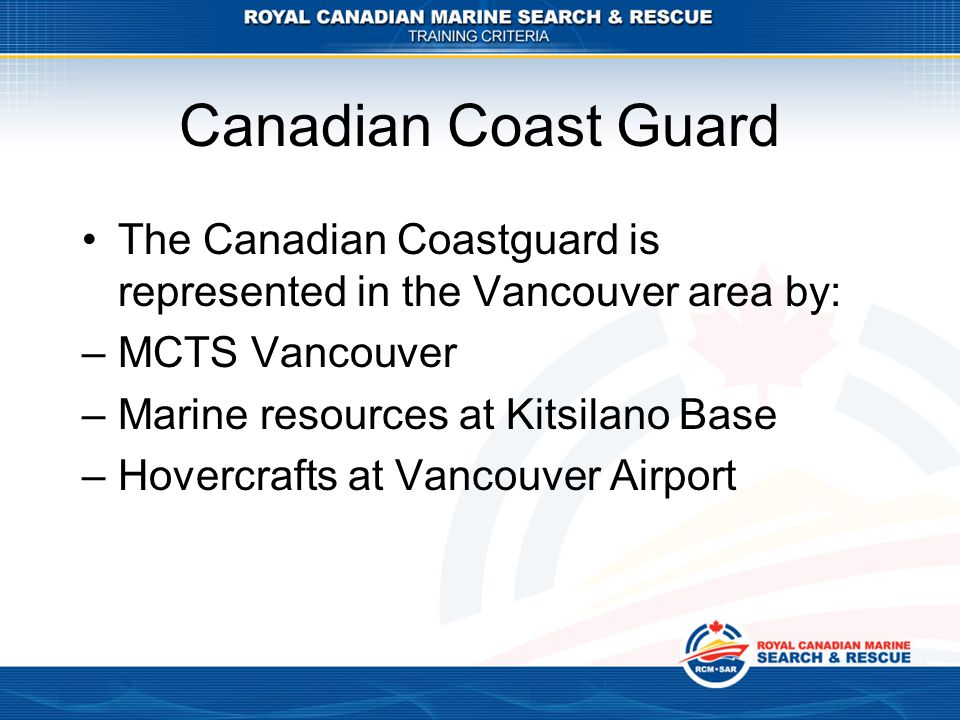 Canadian Coast Guard The Canadian Coastguard is represented in the Vancouver area by: MCTS Vancouver.