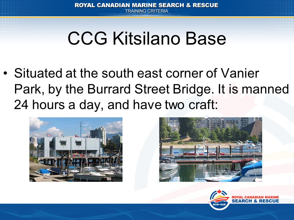CCG Kitsilano Base Situated at the south east corner of Vanier Park, by the Burrard Street Bridge.