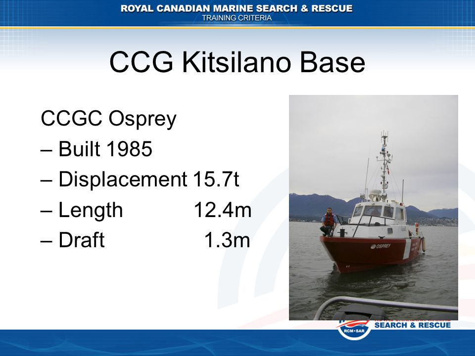 CCG Kitsilano Base CCGC Osprey Built 1985 Displacement 15.7t