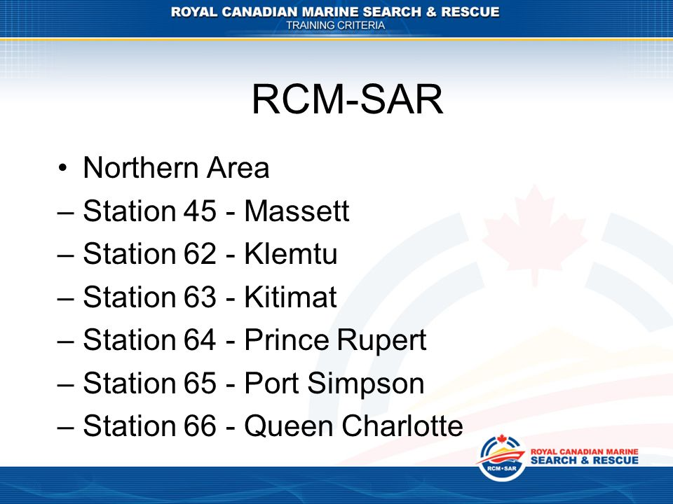 RCM-SAR Northern Area Station 45 - Massett Station 62 - Klemtu