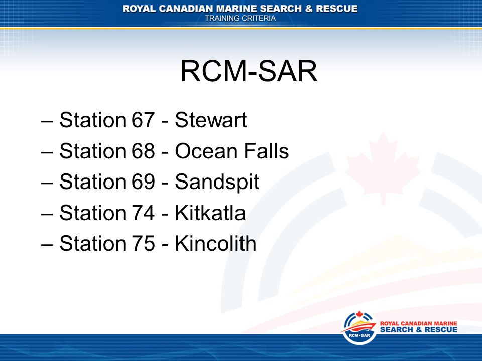 RCM-SAR Station 67 - Stewart Station 68 - Ocean Falls