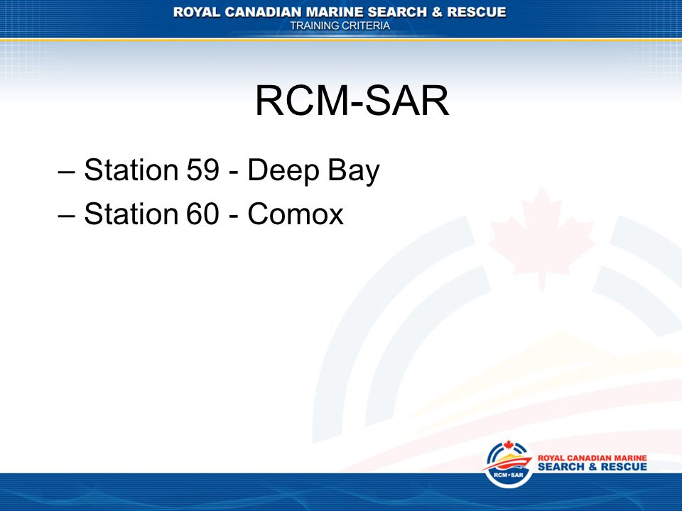 RCM-SAR Station 59 - Deep Bay Station 60 - Comox