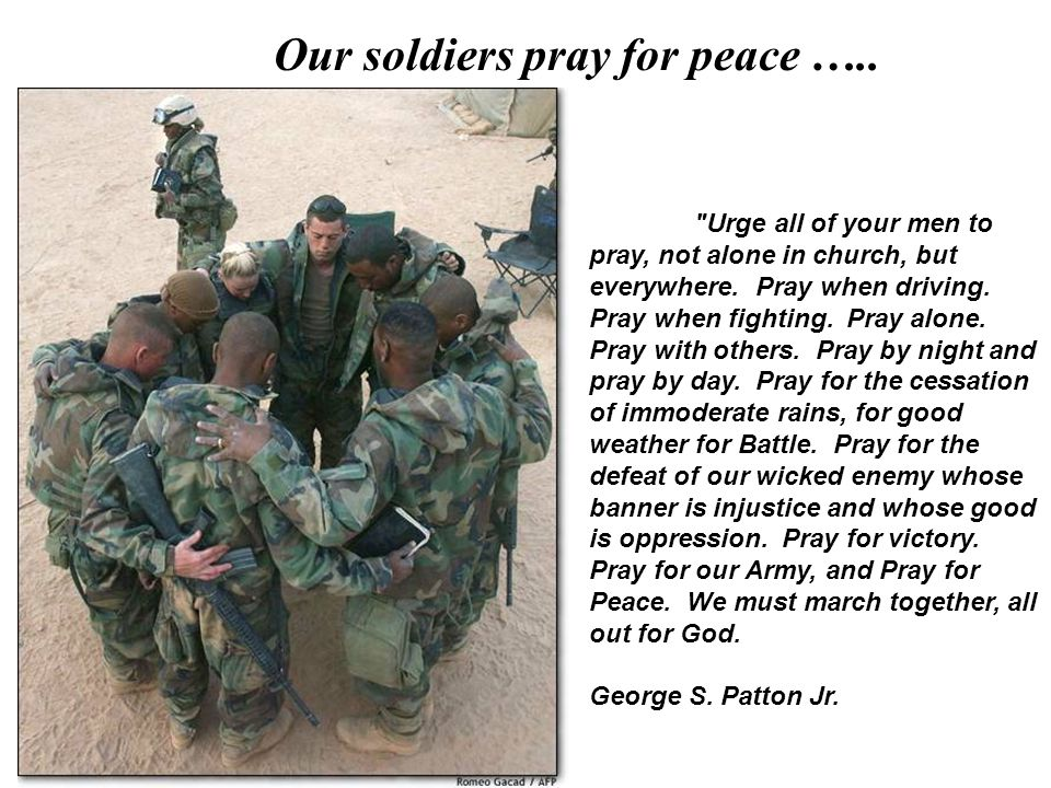 Our soldiers pray for peace …..