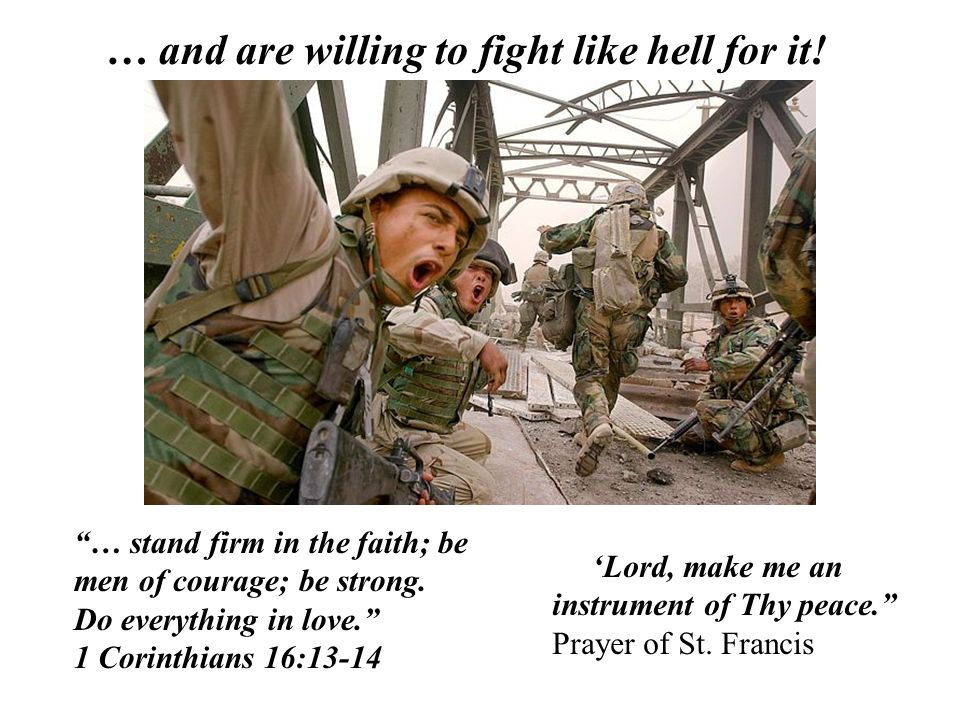 … and are willing to fight like hell for it!