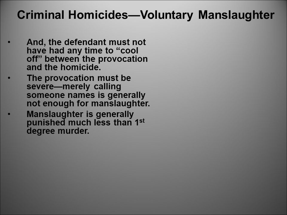 Criminal Homicides—Voluntary Manslaughter