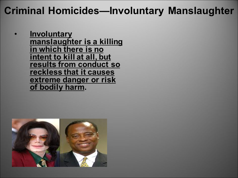 Criminal Homicides—Involuntary Manslaughter