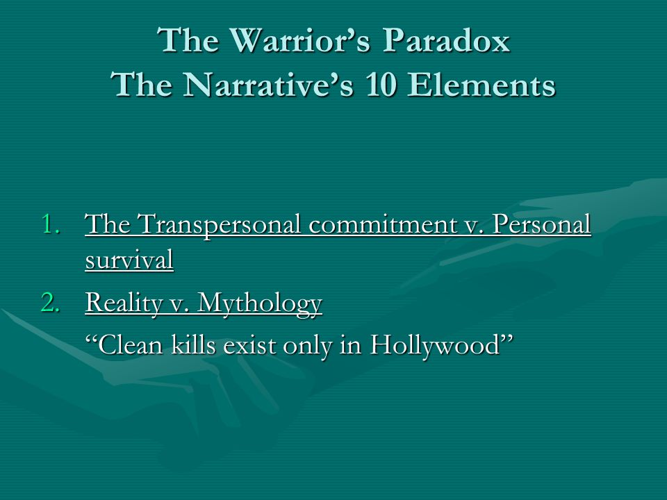 The Warrior's Paradox The Narrative's 10 Elements