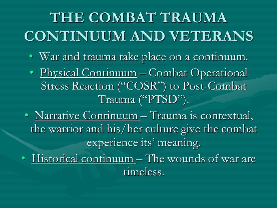 THE COMBAT TRAUMA CONTINUUM AND VETERANS