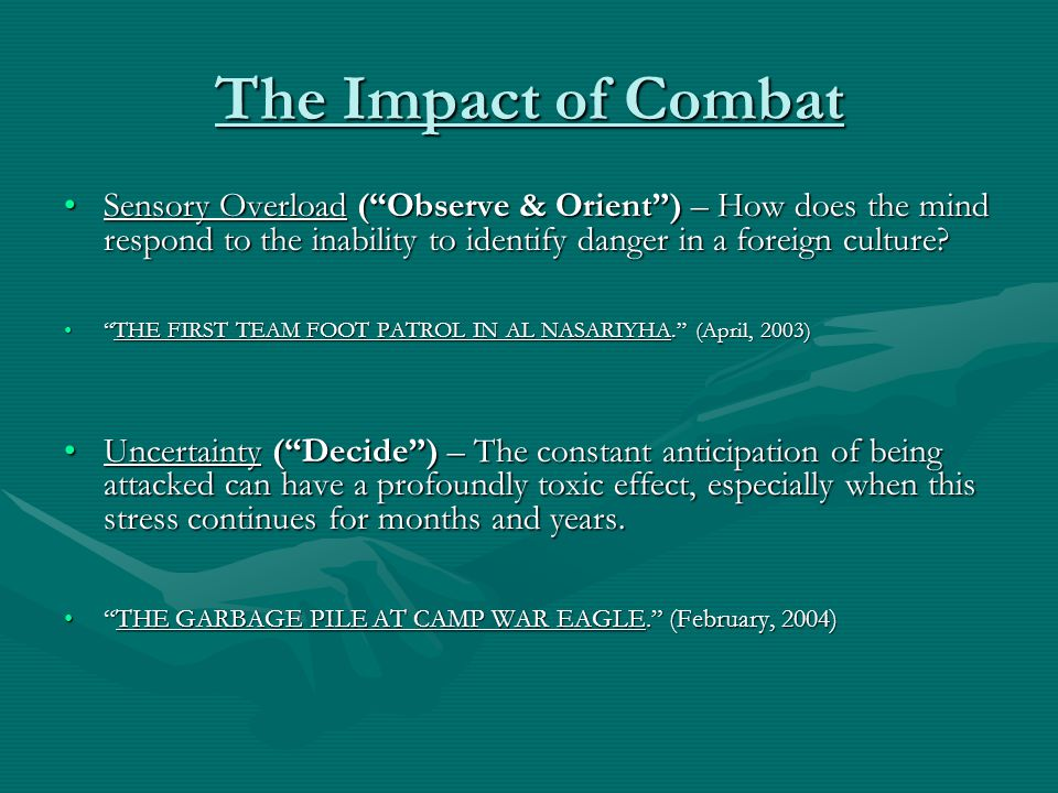 The Impact of Combat Sensory Overload ( Observe & Orient ) – How does the mind respond to the inability to identify danger in a foreign culture