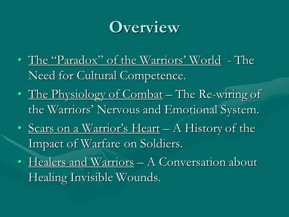 Overview The Paradox of the Warriors' World - The Need for Cultural Competence.