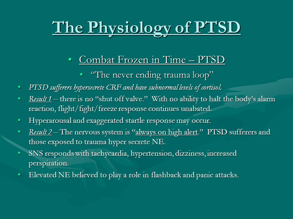 The Physiology of PTSD Combat Frozen in Time – PTSD