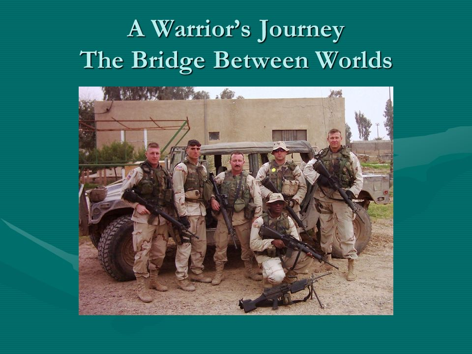 A Warrior's Journey The Bridge Between Worlds