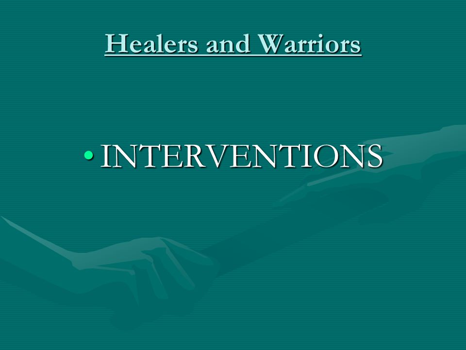 Healers and Warriors INTERVENTIONS