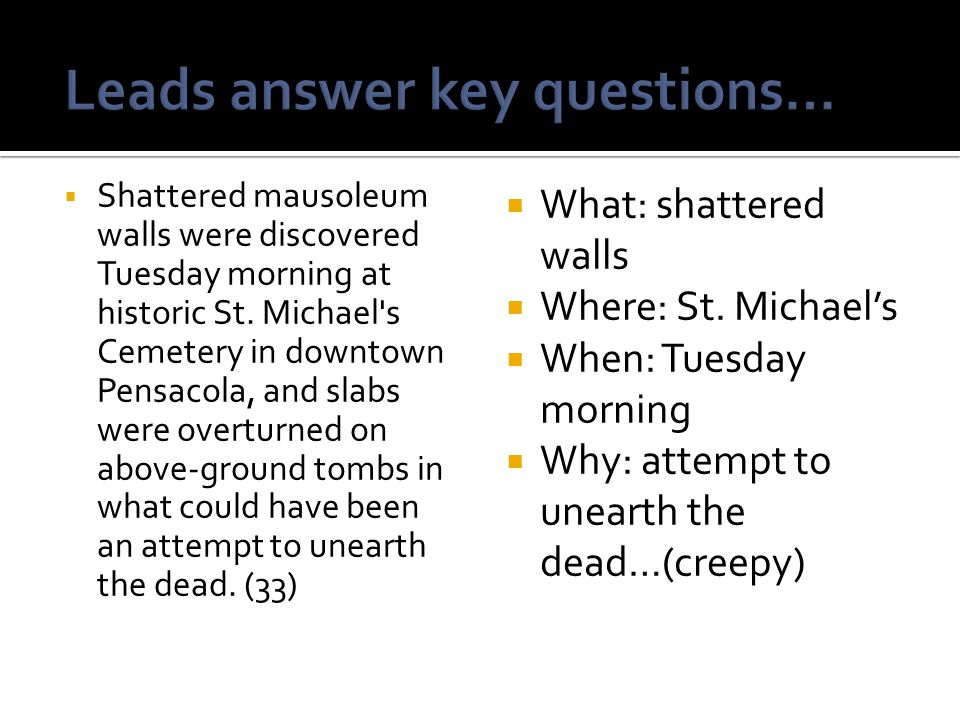 Leads answer key questions…