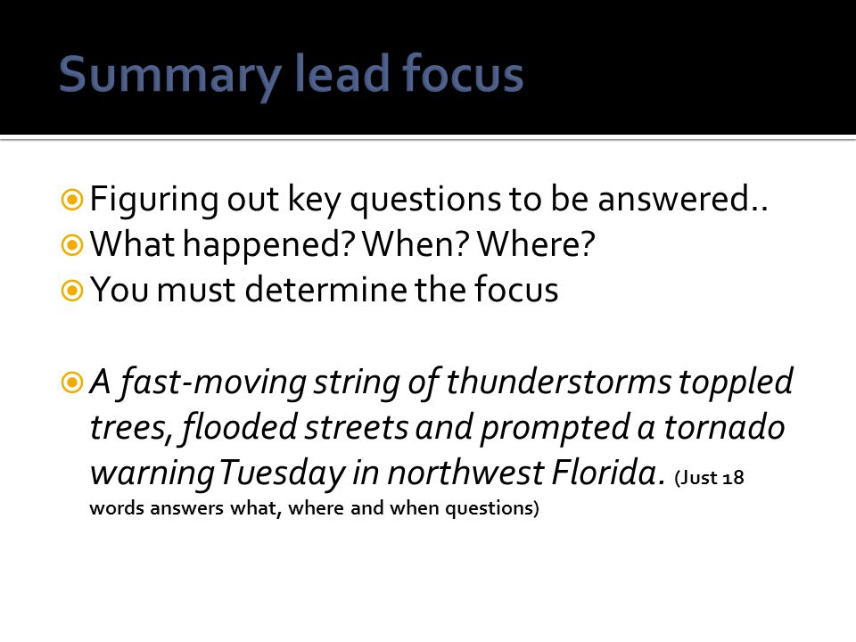 Summary lead focus Figuring out key questions to be answered..