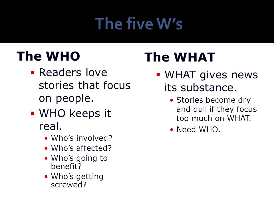 The five W's The WHO The WHAT