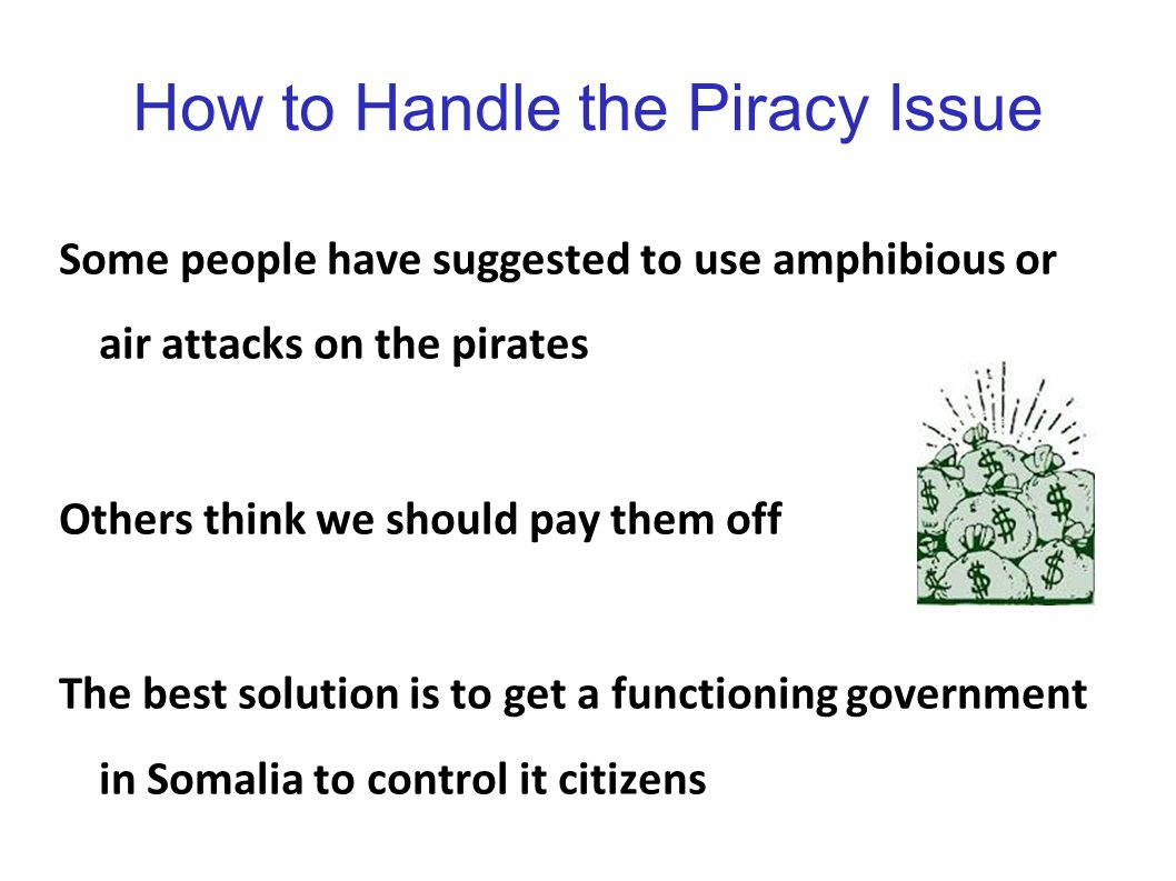 How to Handle the Piracy Issue
