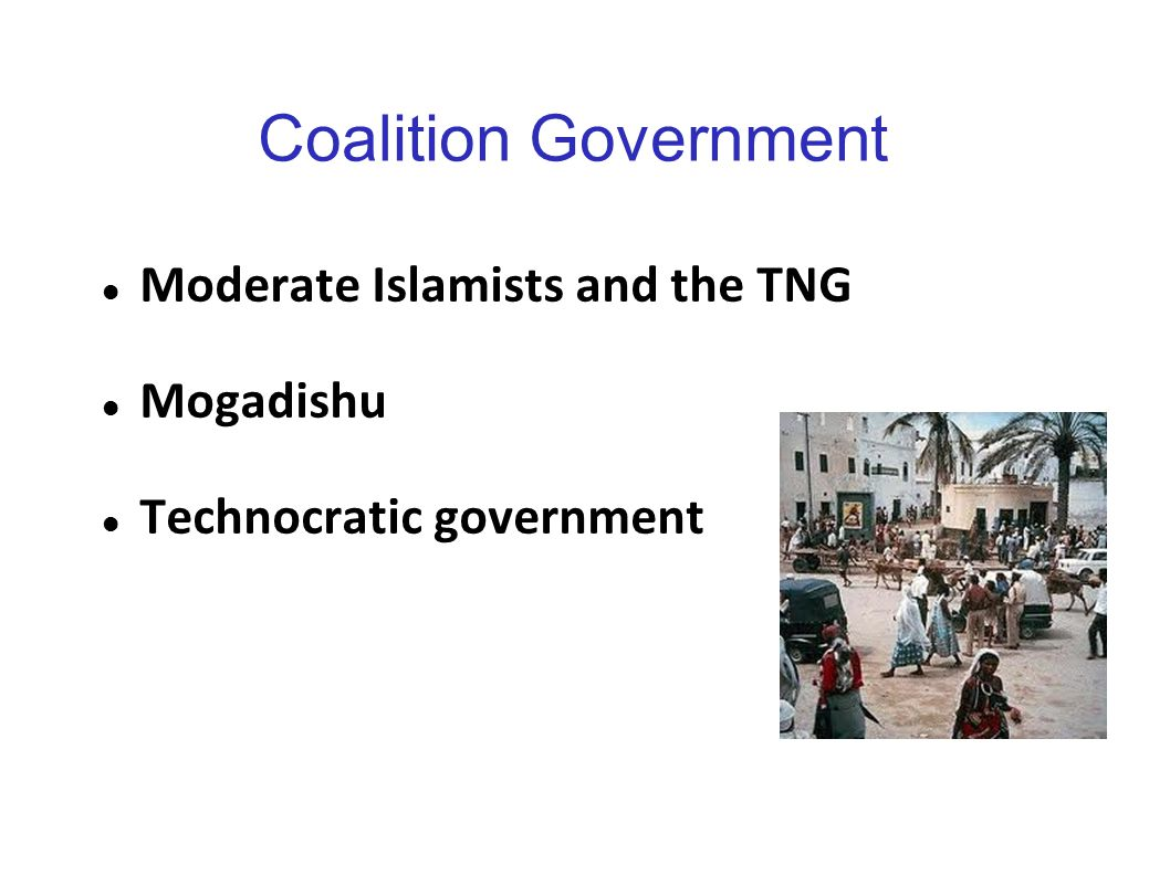 Coalition Government Moderate Islamists and the TNG Mogadishu