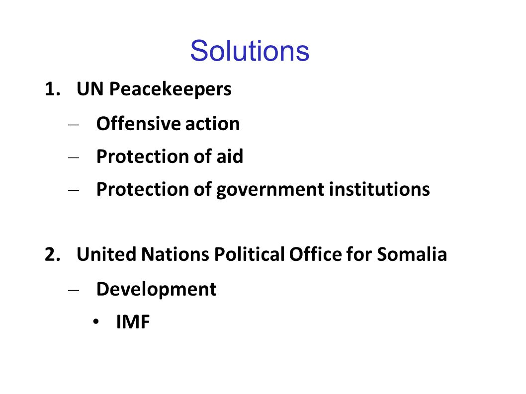 Solutions UN Peacekeepers Offensive action Protection of aid