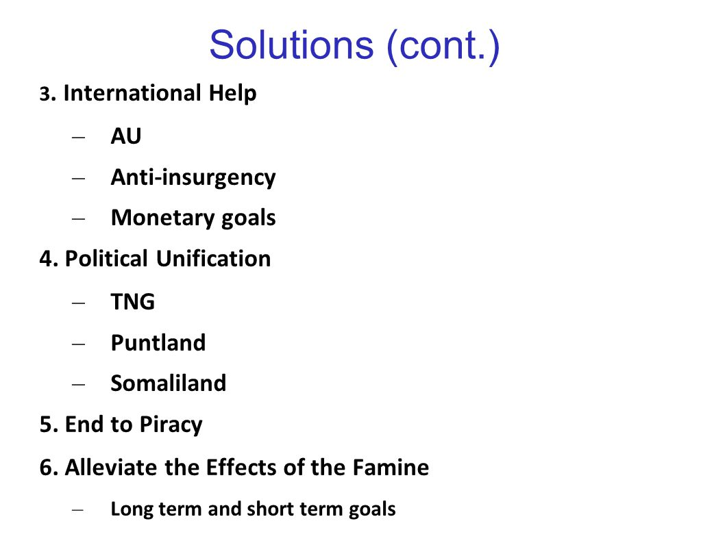 Solutions (cont.) AU Anti-insurgency Monetary goals