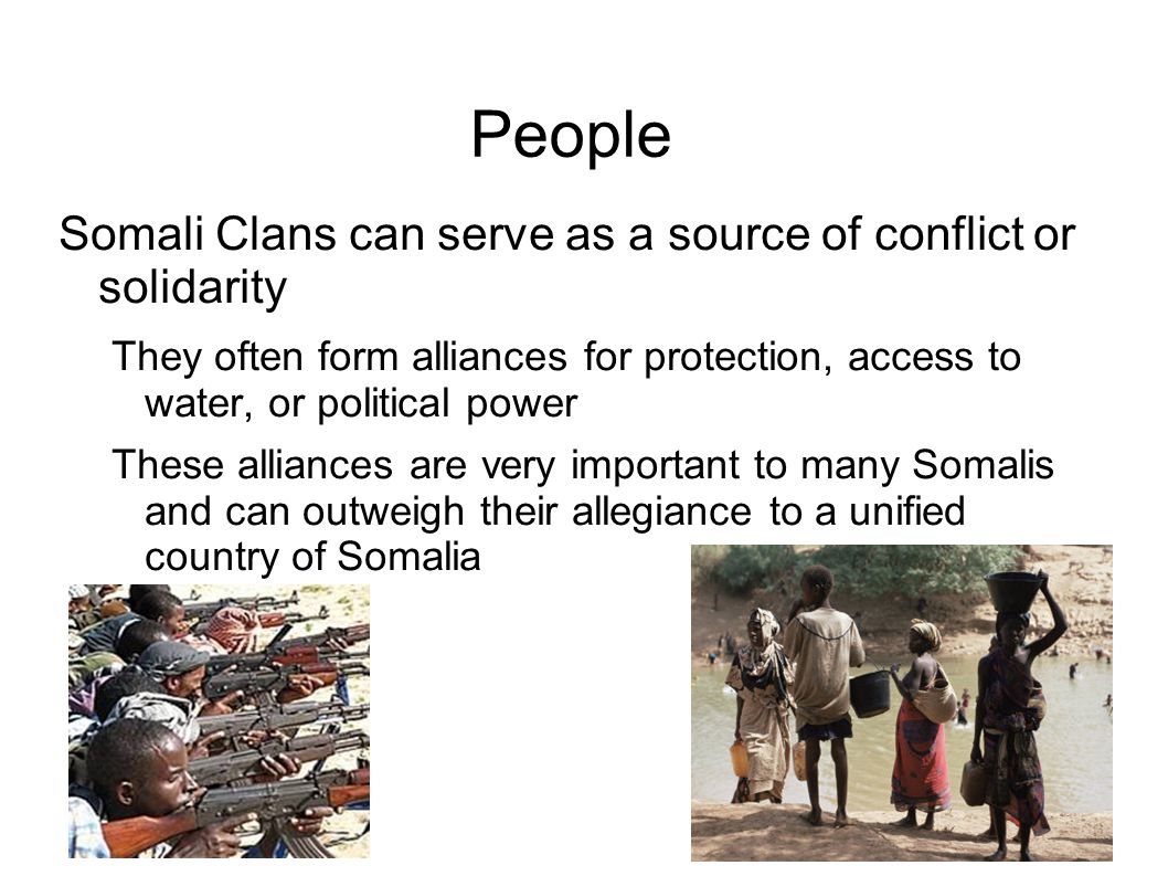 People Somali Clans can serve as a source of conflict or solidarity