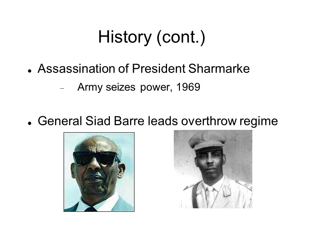 History (cont.) Assassination of President Sharmarke