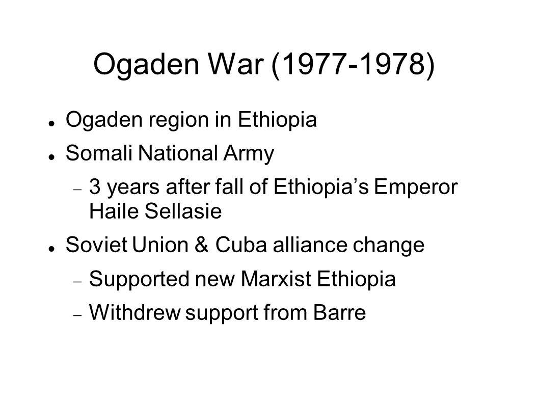 Ogaden War (1977-1978) Ogaden region in Ethiopia Somali National Army