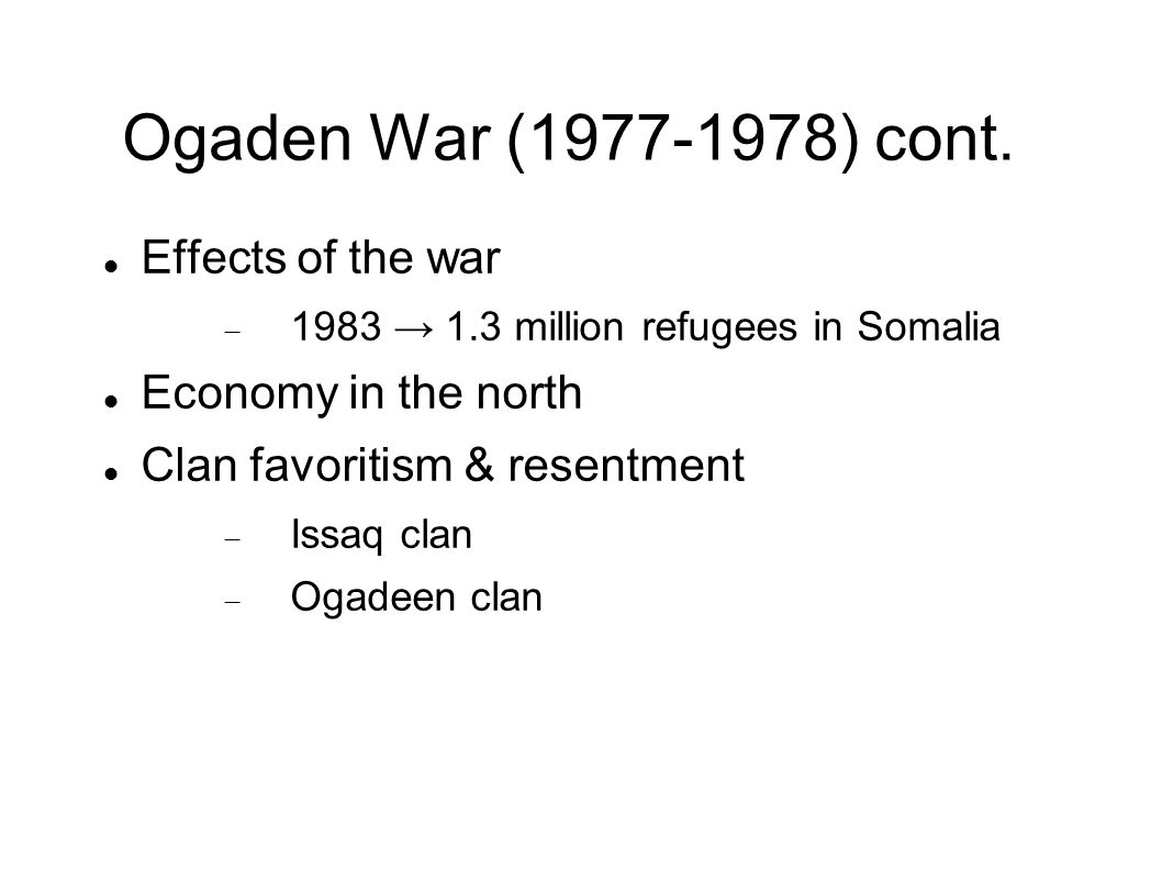 Ogaden War (1977-1978) cont. Effects of the war Economy in the north