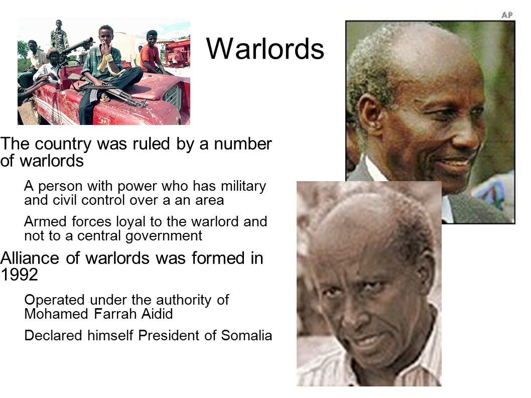 Warlords The country was ruled by a number of warlords