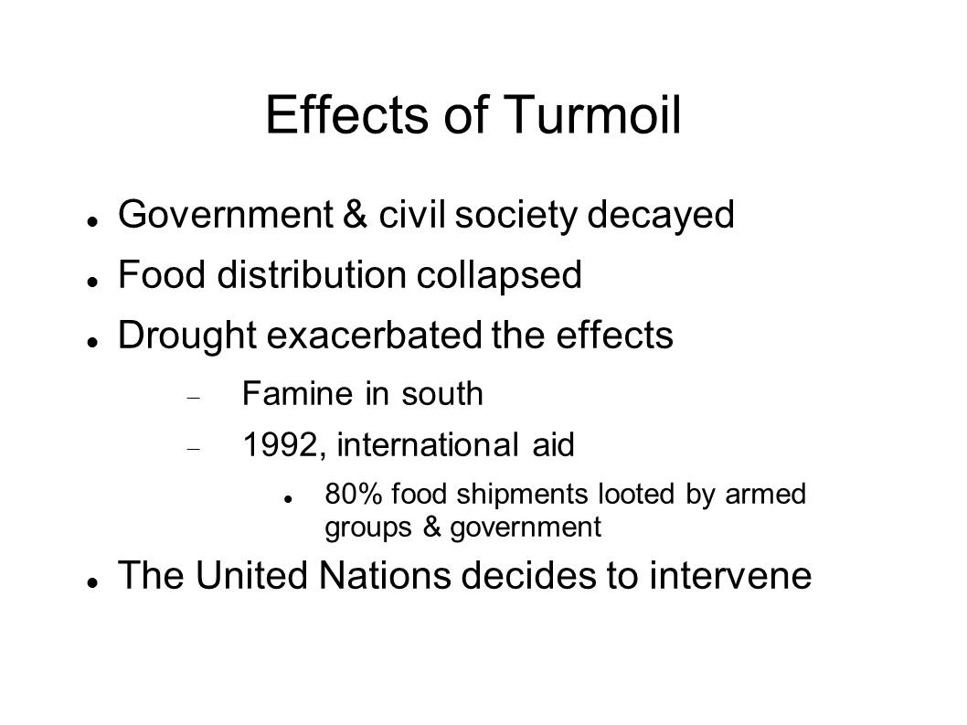 Effects of Turmoil Government & civil society decayed