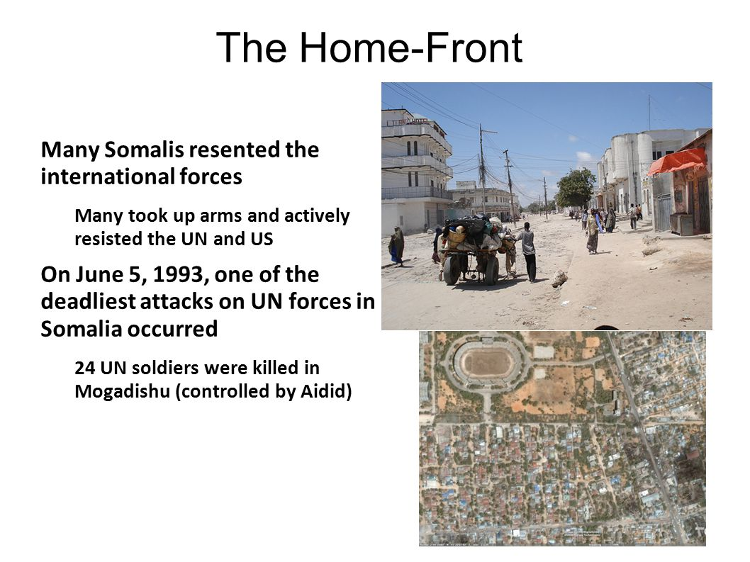 The Home-Front Many Somalis resented the international forces