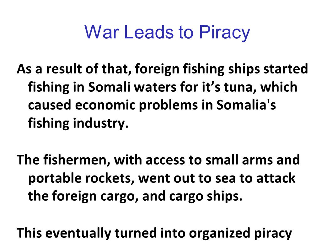 War Leads to Piracy