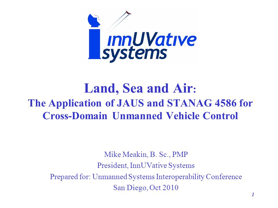 Land, Sea and Air: The Application of JAUS and STANAG 4586 for Cross-Domain Unmanned Vehicle Control