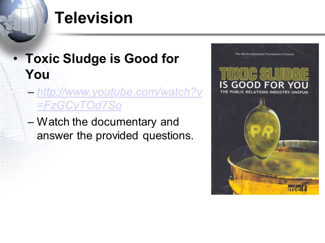 Television Toxic Sludge is Good for You