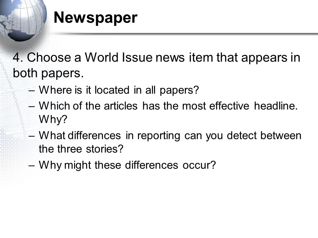 Newspaper 4. Choose a World Issue news item that appears in both papers. Where is it located in all papers