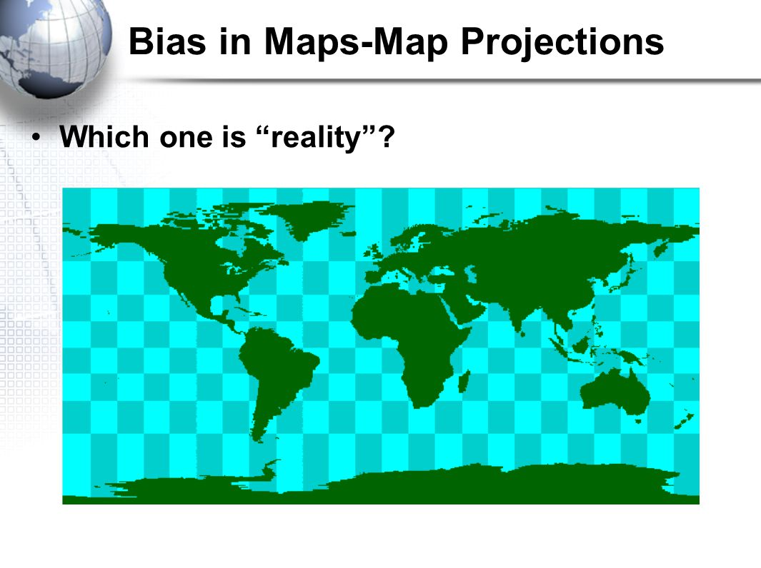 Bias in Maps-Map Projections