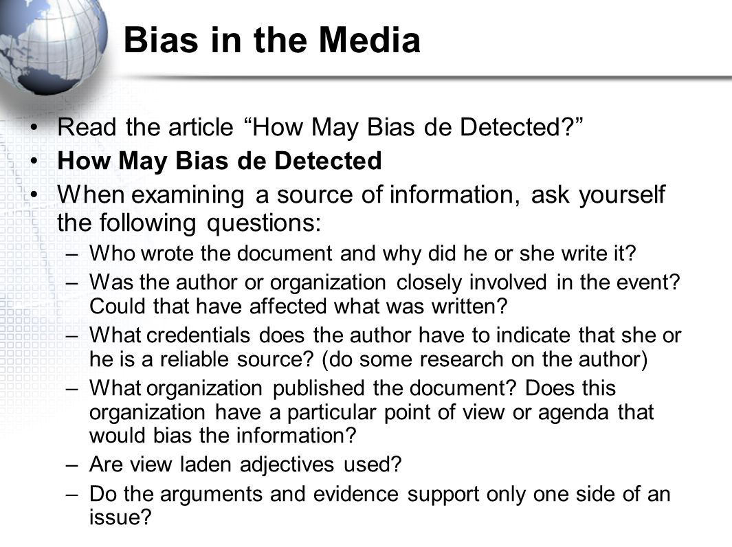 Bias in the Media Read the article How May Bias de Detected