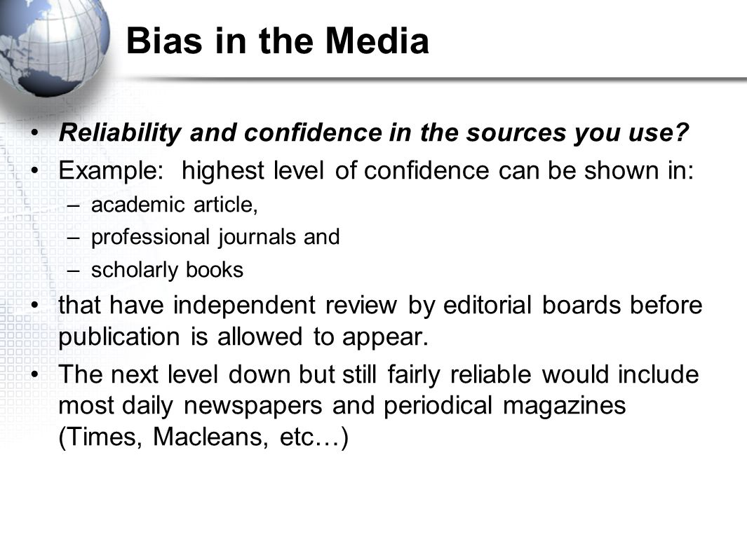Bias in the Media Reliability and confidence in the sources you use