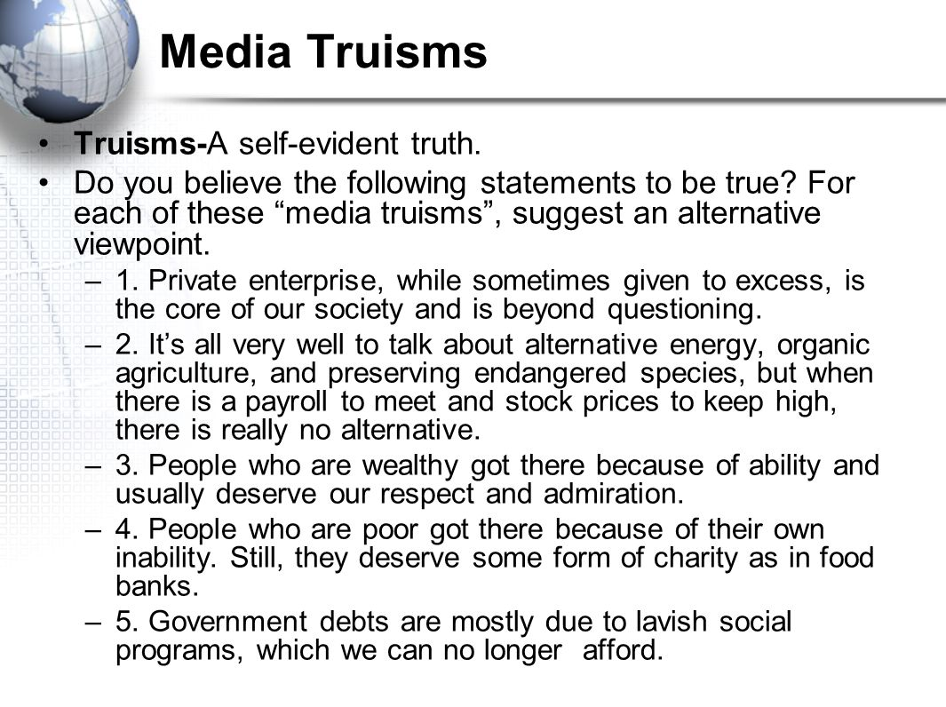 Media Truisms Truisms-A self-evident truth.