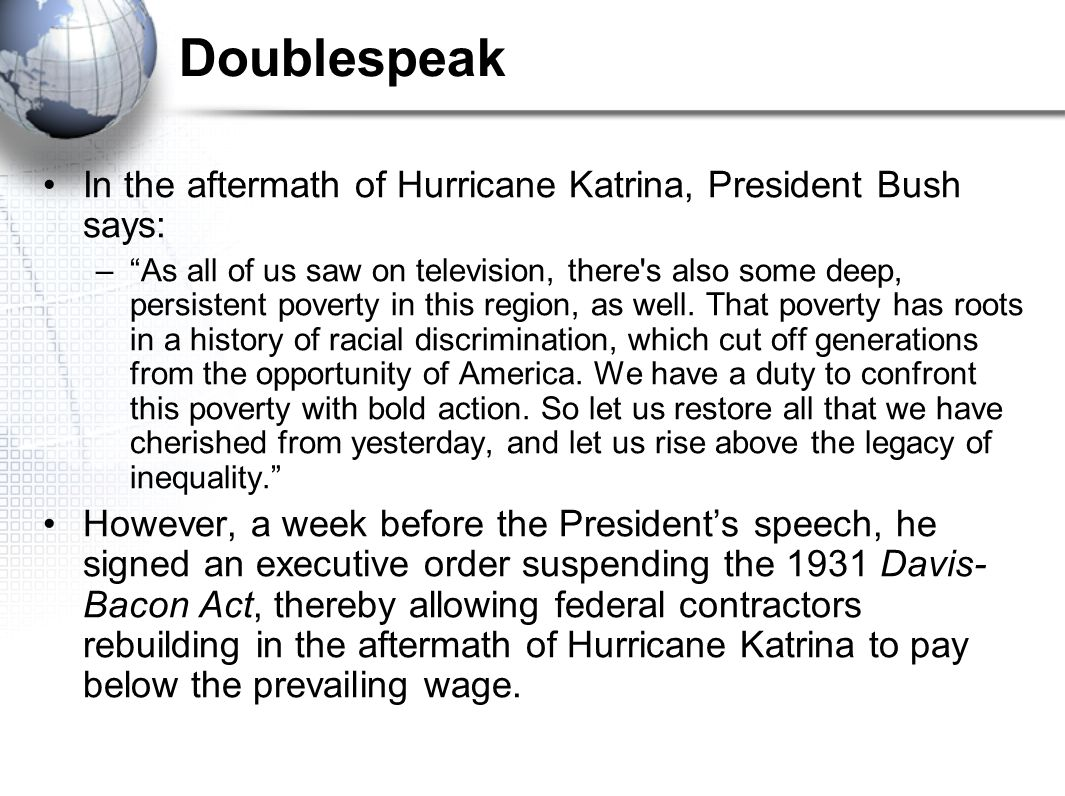 Doublespeak In the aftermath of Hurricane Katrina, President Bush says: