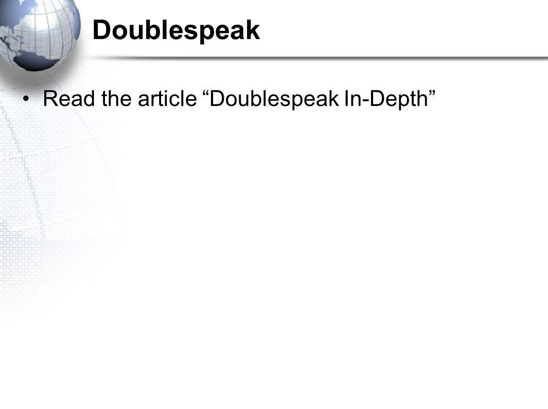 Doublespeak Read the article Doublespeak In-Depth