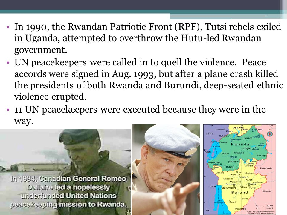 In 1990, the Rwandan Patriotic Front (RPF), Tutsi rebels exiled in Uganda, attempted to overthrow the Hutu-led Rwandan government.