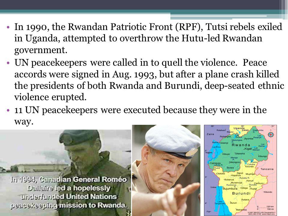 In 1990, the Rwandan Patriotic Front (RPF), Tutsi rebels exiled in Uganda, attempted to overthrow the Hutu-led Rwandan government.
