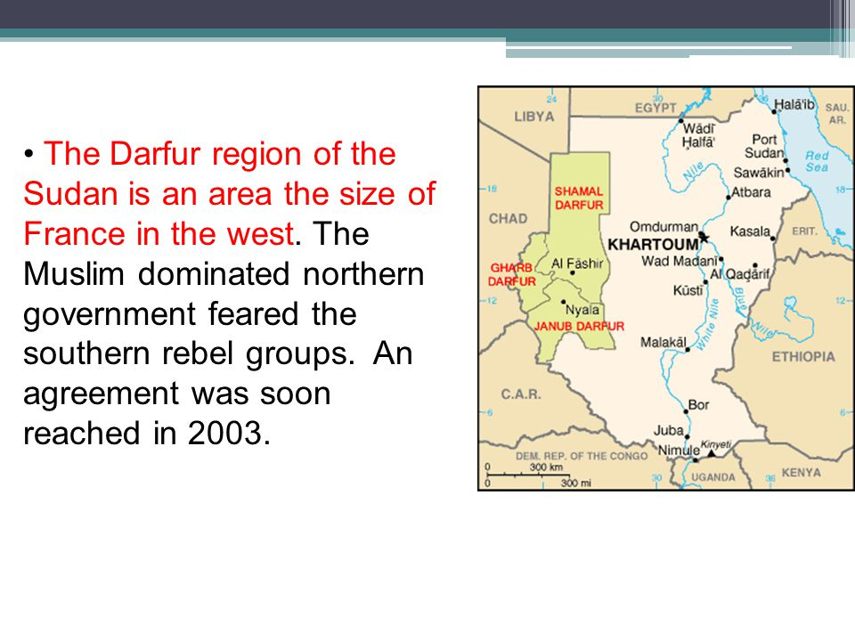 The Darfur region of the Sudan is an area the size of France in the west.