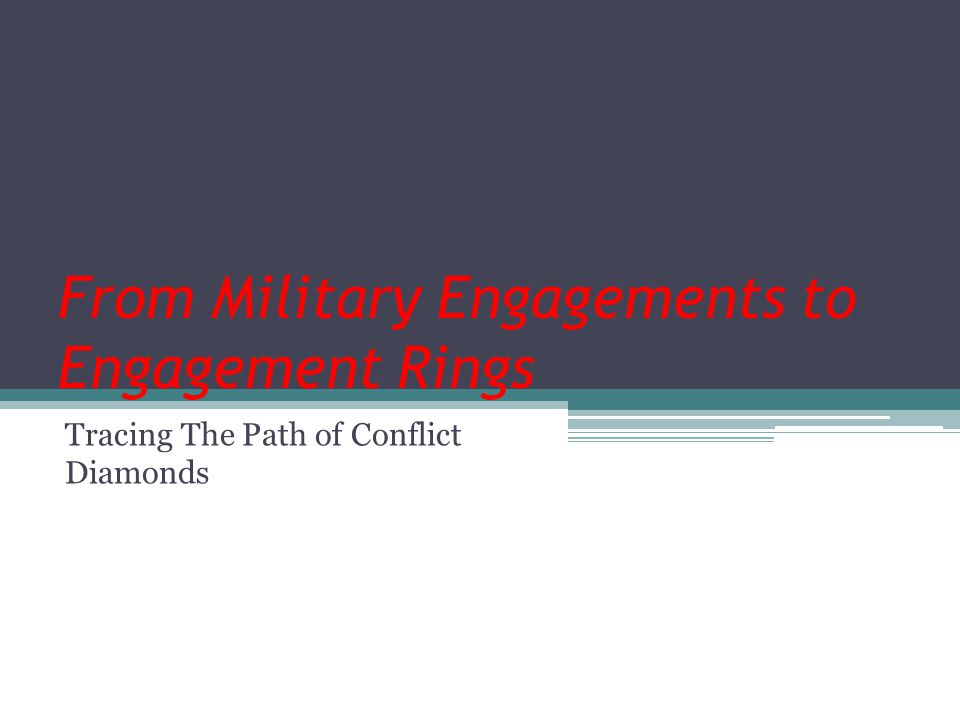 From Military Engagements to Engagement Rings