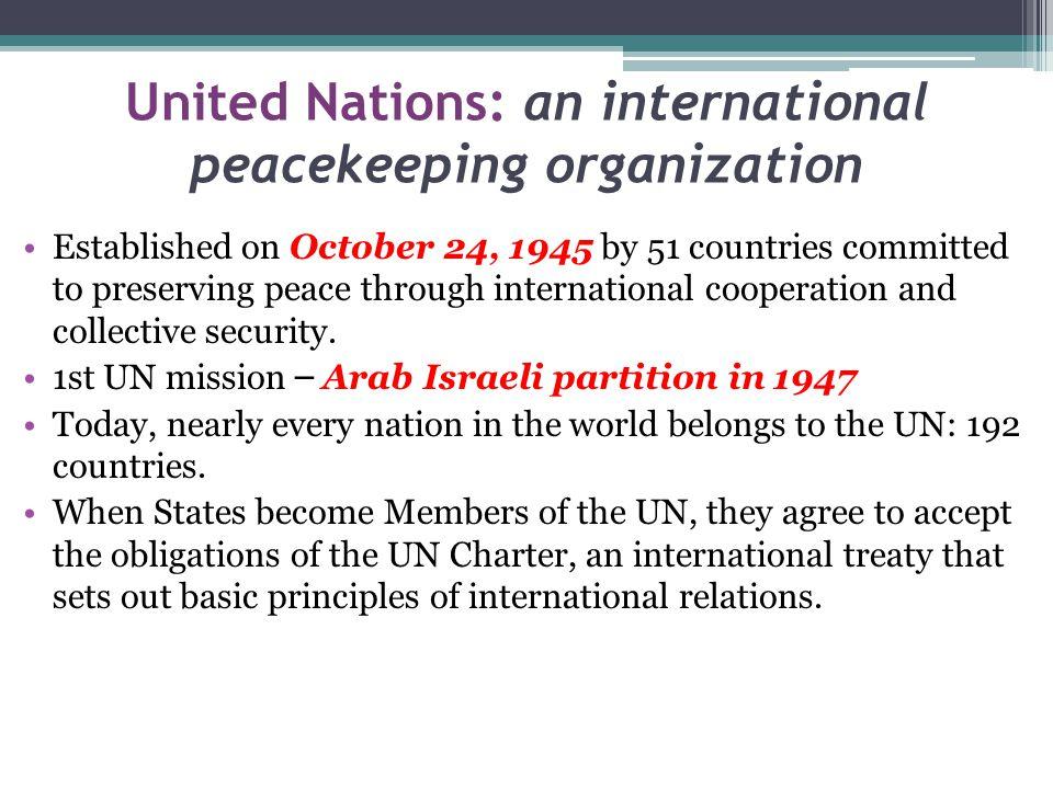 United Nations: an international peacekeeping organization