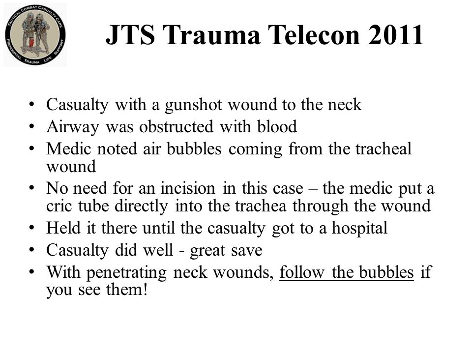 JTS Trauma Telecon 2011 Casualty with a gunshot wound to the neck